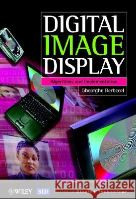 Digital Image Display: Algorithms and Implementation Gheorghe Berbecel 9780470849217