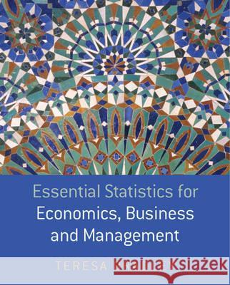Essential Statistics for Economics, Business and Management Teresa Bradley 9780470850794