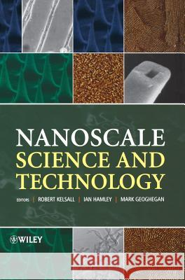 Nanoscale Science and Technology Robert Kelsall Ian W. Hamley Mark Geoghegan 9780470850862