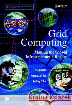 Grid Computing : Making the Global Infrastructure a Reality Fran Berman Anthony J. G. Hey Geoffrey Fox 9780470853191