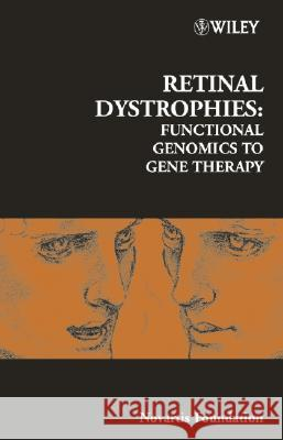 Retinal Dystrophies: Functional Genomics to Gene Therapy Novartis Foundation Symposium            Novartis 9780470853573