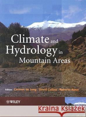 Climate and Hydrology of Mountain Areas Carmen de Jong David N. Collins Roberto Ranzi 9780470858141 John Wiley & Sons