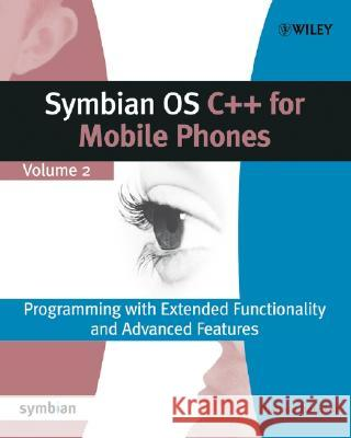 Symbian OS C++ for Mobile Phones: Programming with Extended Functionality and Advanced Features [With CD-ROM] Richard Harrison 9780470871089