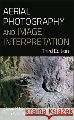 Aerial Photography and Image Interpretation David P. Paine James D. Kiser  9780470879382