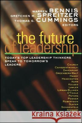 The Future of Leadership: Today's Top Leadership Thinkers Speak to Tomorrow's Leaders  Bennis   9780470907450