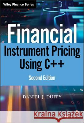 Financial Instrument Pricing Using C++ Daniel J Duffy 9780470971192