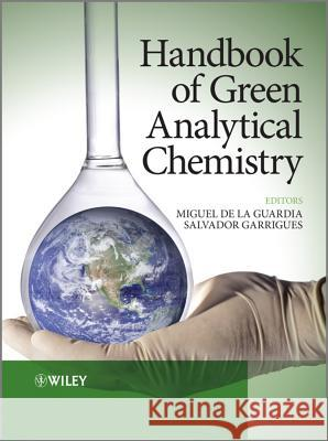 Handbook of Green Analytical Chemistry Miguel D Salvador Garrigues 9780470972014