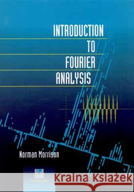Introduction to Fourier Analysis Norman Morrison 9780471017370