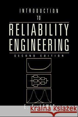 Introduction to Reliability Engineering E. E. Lewis Elmer E. Lewis Michael Ed. Renaud M. Renaud M. Lewis 9780471018339