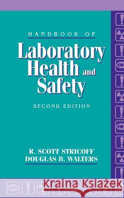 Handbook of Laboratory Health and Safety R. Scott Stricoff Scott R. Stricoff Stricoff 9780471026280