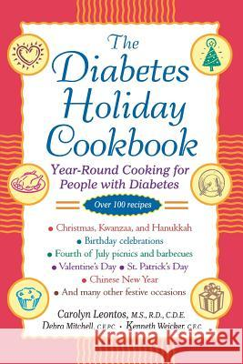 The Diabetes Holiday Cookbook: Year-Round Cooking for People with Diabetes Carolyn Leontos Kenneth Weicker Debra Mitchell 9780471028055
