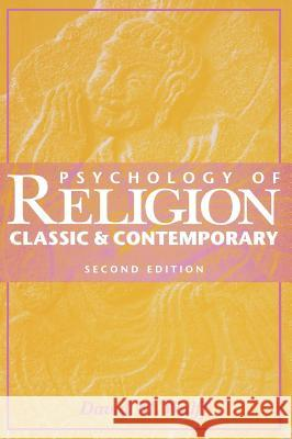 Psychology of Religion: Classic and Contemporary David H. Wulff 9780471037064
