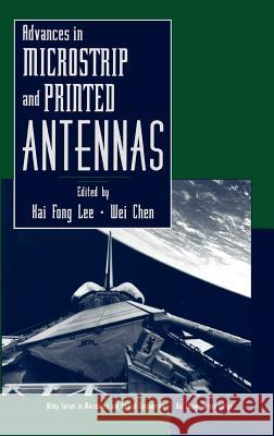 Advances in Microstrip and Printed Antennas Kai Fong Lee Hai Fong Lee Kai Fong Lee 9780471044215