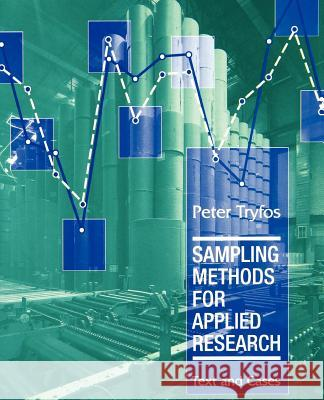 Sampling Methods for Applied Research: Text and Cases Peter Tryfos Tryfos 9780471047278