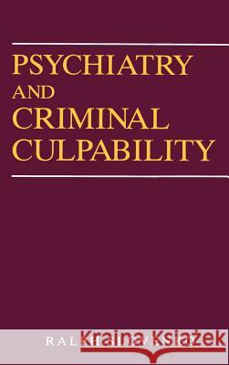 Psychiatry and Criminal Culpability Ralph Slovenko 9780471054252