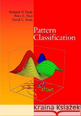 Pattern Classification Richard O. Duda David G. Stork Peter E. Hart 9780471056690