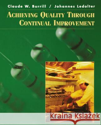 Achieving Quality Through Continual Improvement Johannes Ledolter Claude W. Burrill Burrill 9780471092209