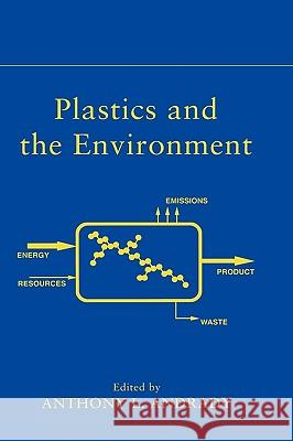 Plastics and the Environment A. L. Andrady Anthony L. Andrady Anthony L. Andrady 9780471095200