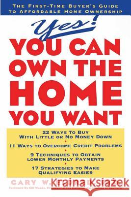 Yes! You Can Own the Home You Want Gary W. Eldred 9780471099789