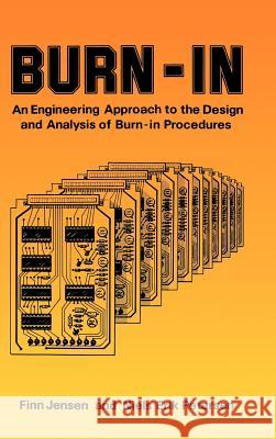 Burn-In : An Engineering Approach to the Design and Analysis of Burn-In Procedures Finn Jensen Niels E. Petersen Patsy Jensen 9780471102151