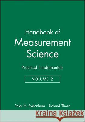Handbook of Measurement Science, Volume 2: Practical Fundamentals  9780471104933