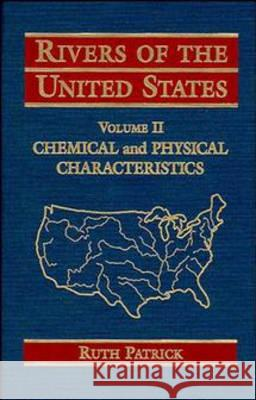 Rivers of the United States, Volume II : Chemical and Physical Characteristics Ruth Patrick Patrick 9780471107521