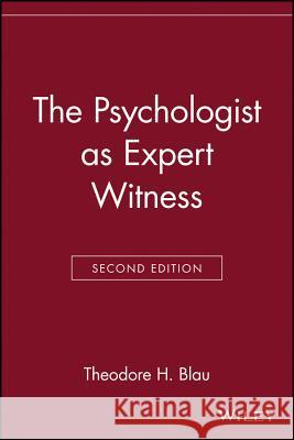 The Psychologist as Expert Witness Theodore H. Blau 9780471113669