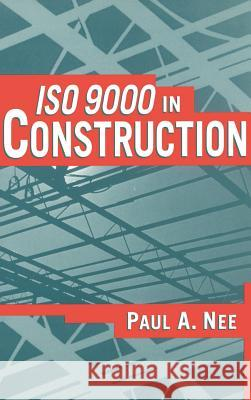 ISO 9000 in Construction Paul A. Nee 9780471121213
