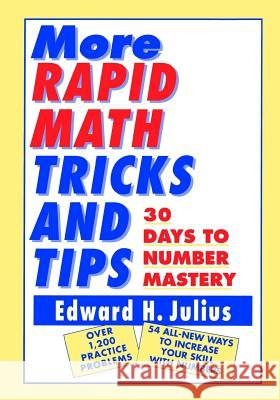 More Rapid Math: Tricks and Tips : 30 Days to Number Mastery Edward H. Julius 9780471122388