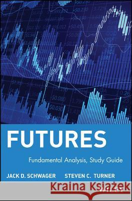 Study Guide to Accompany Fundamental Analysis Jack D. Schwager Steven C. Turner Schwager 9780471132011