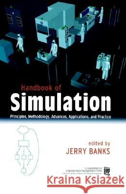 Handbook of Simulation : Principles, Methodology, Advances, Applications, and Practice Jerry Banks 9780471134039