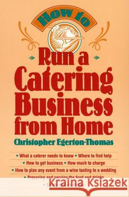 How to Run a Catering Business from Home Christopher Egerton-Thomas 9780471141068