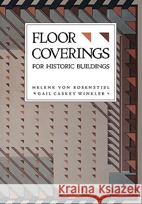 For Historic Buildings, Floor Coverings Helene Vo Helene Von Rosenstiel Gail Caskey Winkler 9780471143826