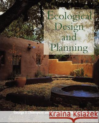 Ecological Design and Planning George F. Thompson Frederick R. Steiner 9780471156147