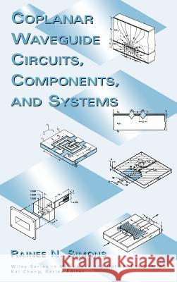 Coplanar Waveguide Circuits, Components, and Systems Rainee N. Simons 9780471161219