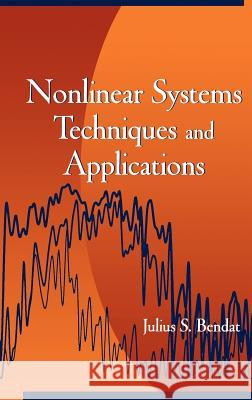 Nonlinear System Techniques and Applications Julius Bendat 9780471165767