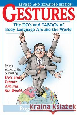 Gestures: The Do's and Taboos of Body Language Around the World Roger E. Axtell Axtell 9780471183426