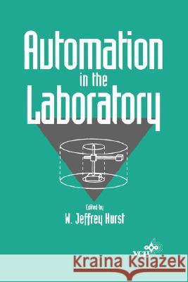 Automation in the Laboratory W. Jeffrey Hurst 9780471185499