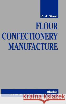 Flour Confectionery Manufacture C. a. Street C. A. Street 9780471198178