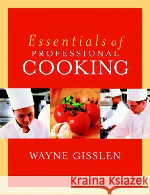 Essentials of Professional Cooking [With CDROM] Wayne Gisslen J. Gerard Smith 9780471202028