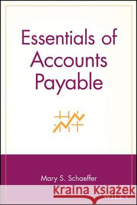 Essentials of Accounts Payable Mary S. Ludwig Schaeffer 9780471203087
