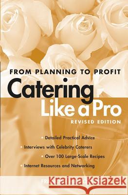 Catering Like a Pro: From Planning to Profit Francine Halvorsen 9780471214229