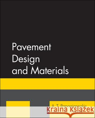 Pavement Design and Materials A. T. Papagiannakis E. a. Masad 9780471214618