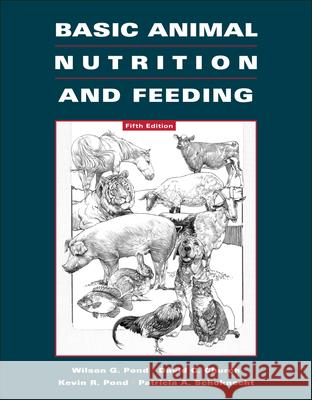 Basic Animal Nutrition and Feeding D. C. Church R. R. Pond P. A. Schoknecht 9780471215394