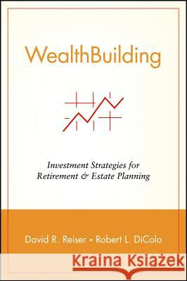 Wealth Building P David R. Reiser Robert L. DiColo Hugh M. Ryan 9780471215431