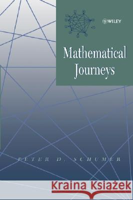 Mathematical Journeys Peter D. Schumer 9780471220664