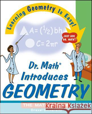 Dr. Math Introduces Geometry: Learning Geometry Is Easy! Just Ask Dr. Math! Math Forum 9780471225546