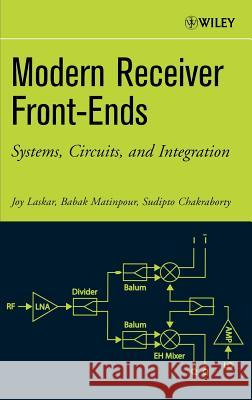 Modern Receiver Front-Ends: Systems, Circuits, and Integration Joy Laskar Babak Matinpour Sudipto Chakraborty 9780471225911