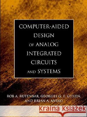 Computer-Aided Design of Analog Integrated Circuits and Systems Rob A. Rutenbar Rob A. Rutenbar Georges G. E. Gielen 9780471227823