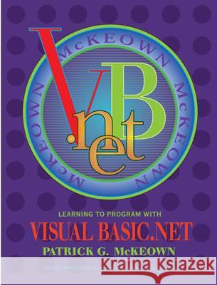 Learning to Program with Visual Basic.Net Patrick G. McKeown Craig A. Piercy 9780471229711